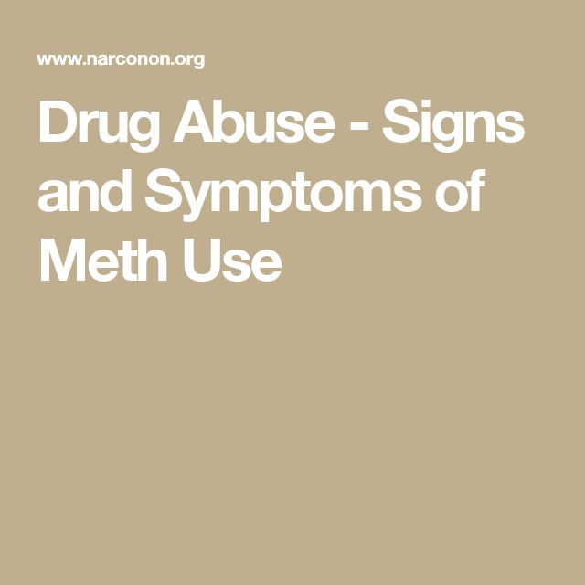 Drug Abuse - Signs and Symptoms of Meth Use