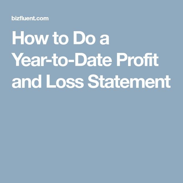 How to Do a Year-to-Date Profit and Loss Statement