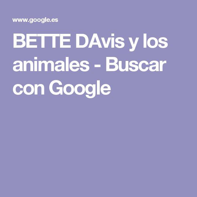 BETTE DAvis y los animales - Buscar con Google
