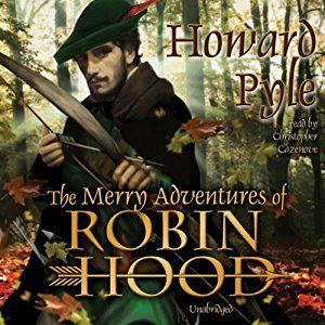 Amazon.com: The Merry Adventures of Robin Hood (Audible Audio Edition): Howard Pyle, Christopher Cazenove, Inc. Blackstone Audio: Books