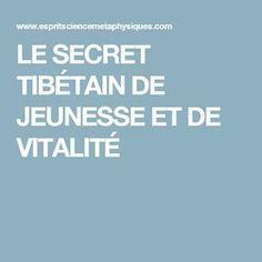 LE SECRET TIBÉTAIN DE JEUNESSE ET DE VITALITÉ