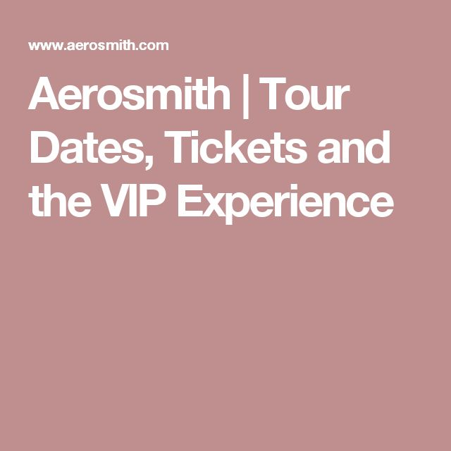 Aerosmith | Tour Dates, Tickets and the VIP Experience