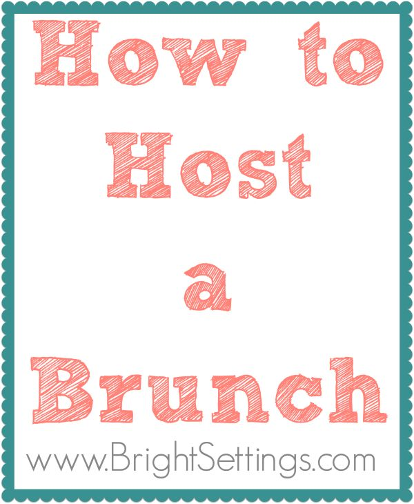 How to Host a Brunch—hosting a brunch is a fantastic alternative to evening entertaining. Brunches are simple to plan and more relaxed than a dinner party but every bit as special! Here are some tips for how to host a brunch of your own! #hosting #brunch