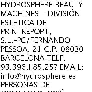 HYDROSPHERE BEAUTY MACHINES - DIVISIÓN ESTETICA DE PRINTREPORT, S.L.- C/FERNANDO PESSOA, 21