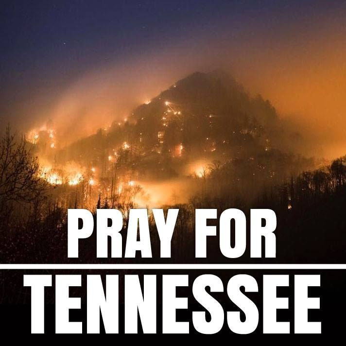 Please pray for the fires to be extinguished in Tennessee. Thank you.