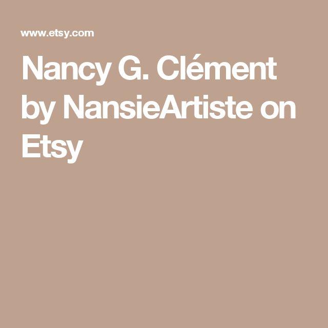 Nancy G. Clément  by NansieArtiste on Etsy