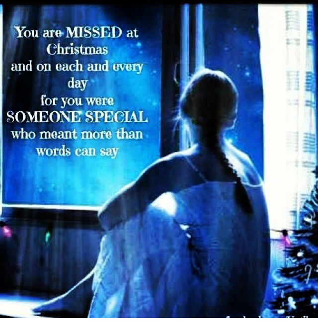 Missing Someone At Christmas Quotes: 1000+ Images About Holidays In Heaven/Missing/Remembrance