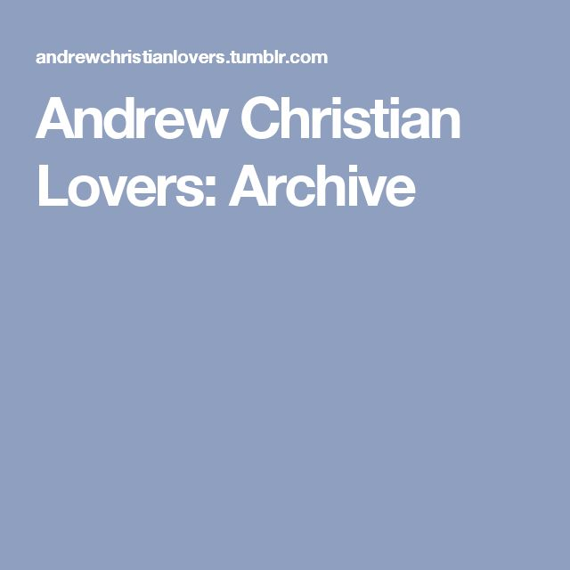 Andrew Christian Lovers: Archive