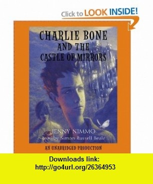 Charlie Bone and the Castle of Mirrors (Children of the Red King (Audiobook)) (9780307284273) Jenny Nimmo, Simon Russell Beale , ISBN-10: 0307284271  , ISBN-13: 978-0307284273 ,  , tutorials , pdf , ebook , torrent , downloads , rapidshare , filesonic , hotfile , megaupload , fileserve