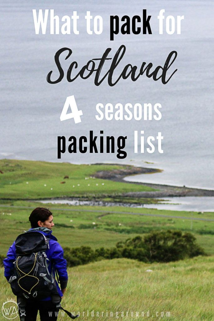 Ultimate 4 seasons Scotland packing list. What to pack for Scotland - What to wear in Scotland for every season.  What to pack for Highlands in Scotland, Glasgow packing list, Edinburgh packing list. What to take to Scotland, what to pack for vacation in Scotland, Scotland packing list summer, Scotland packing list winter, Scotland packing list fall, Scotland packing list spring, Scotland travel | Worldering around