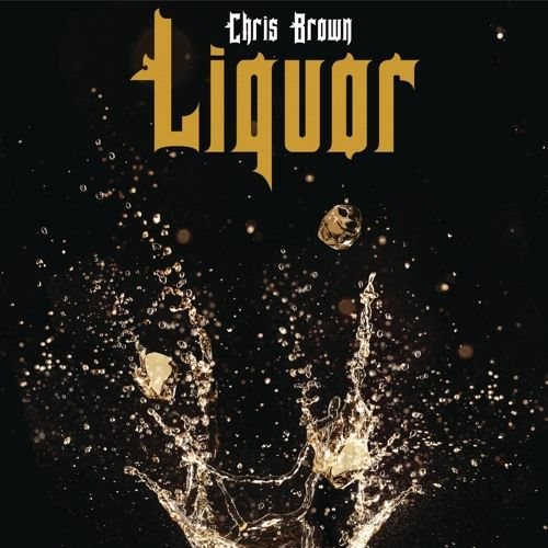 Liquor by Chris_Brown | Chris Brown | Free Listening on SoundCloud