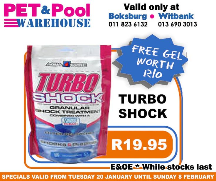 Great saving at Pet & Pool Warehouse Boksburg and Witbank, such as Turbo Shock only R19.95. Specials are valid from 20th of January 2015 until 8th of Febuary 2015. While Stocks Last *E&OE