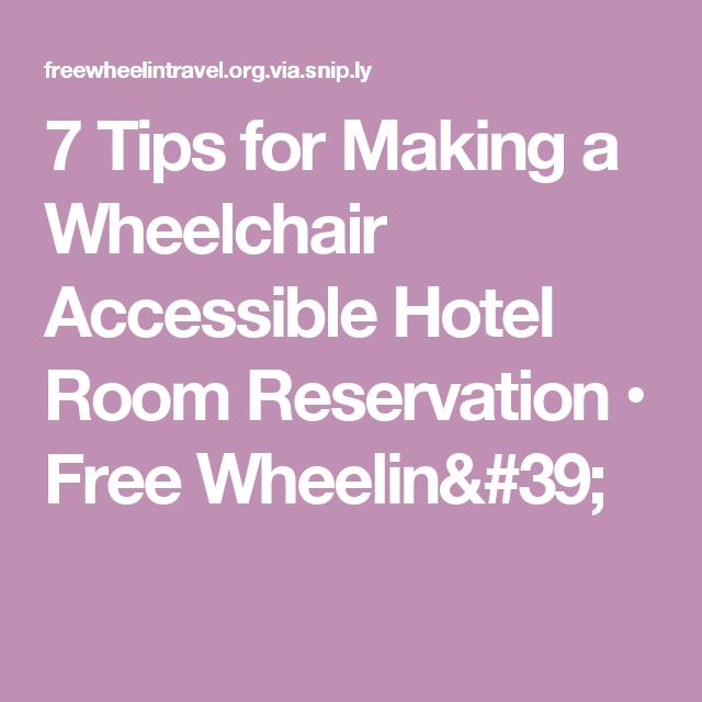 7 Tips for Making a Wheelchair Accessible Hotel Room Reservation • Free Wheelin'