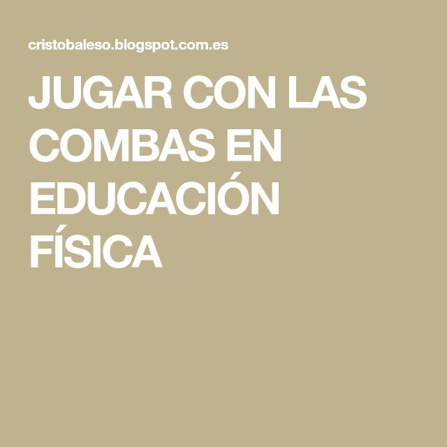 JUGAR CON LAS COMBAS EN EDUCACIÓN FÍSICA