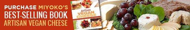 Challenging Cheddar - Artisan Vegan Life (tips for mastering the Cheddar recipe from #ArtisanVeganCheese)