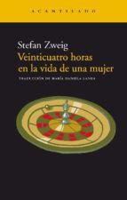 veinticuatro horas en la vida de una mujer (11ª ed.)-stefan zweig-9788495359391