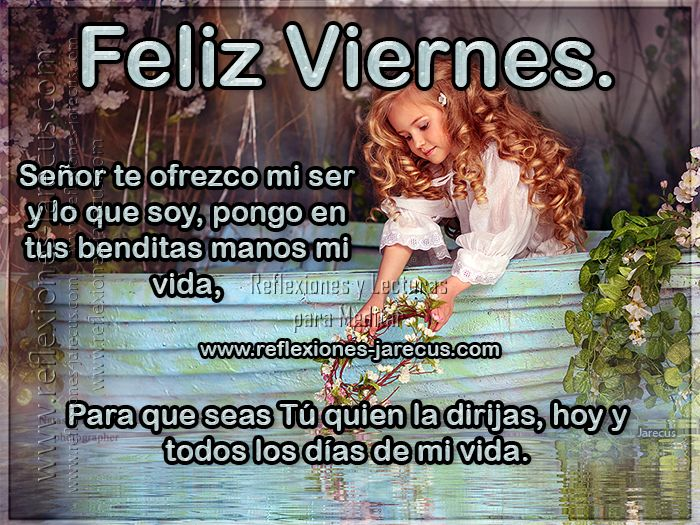 124 best feliz viernes images on pinterest brand new day for En tus manos senor