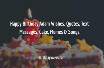 Happy Birthday Adam Wishes, Quotes, Text Messages, Cake, Memes