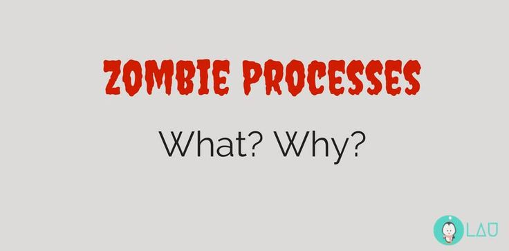 What Are Zombie Processes And How To Find & Kill Zombie Processes?