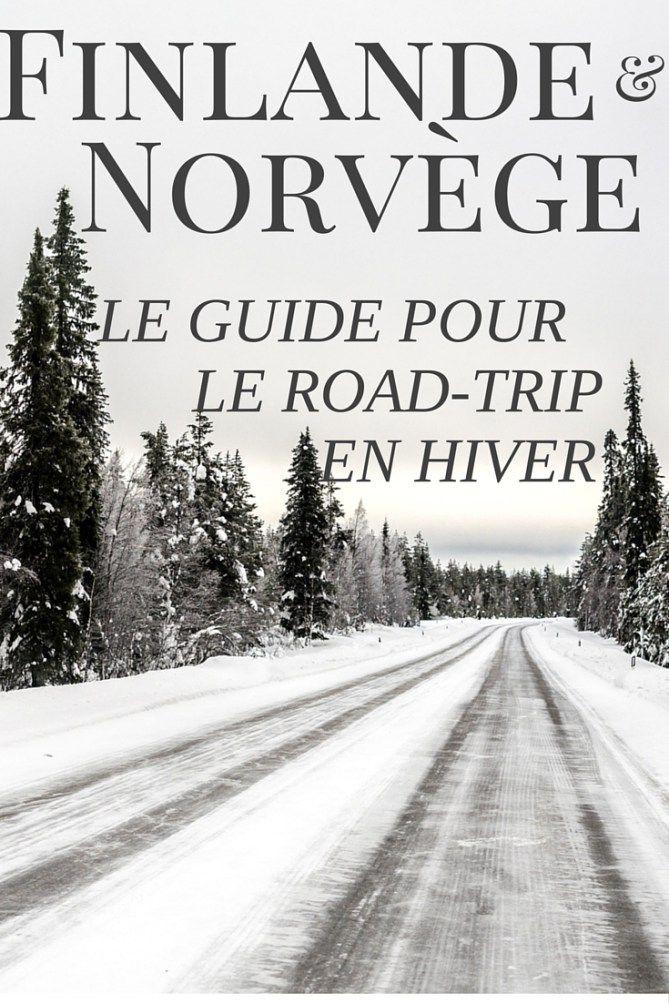Le guide pour le road-trip en Norvège et Finlande... en hiver!