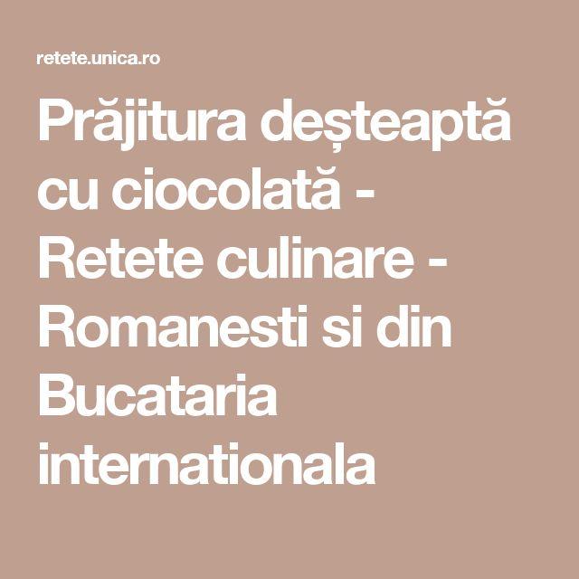 Prăjitura deșteaptă cu ciocolată - Retete culinare - Romanesti si din Bucataria internationala