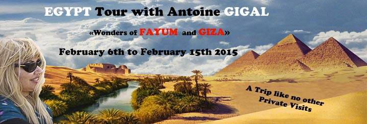 Next trip to Giza with Gigal Wonders of FAYUM and GIZA : February 6th to 15th of February 2015