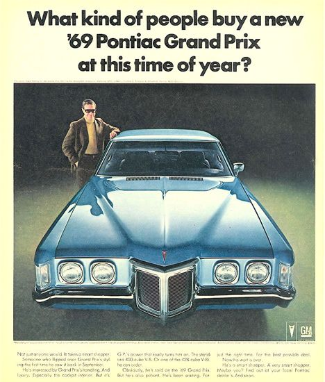 Pontiac Grand Prix 1969 What Kind Of People Buy a new '69 Grand Prix at this Time of Year?