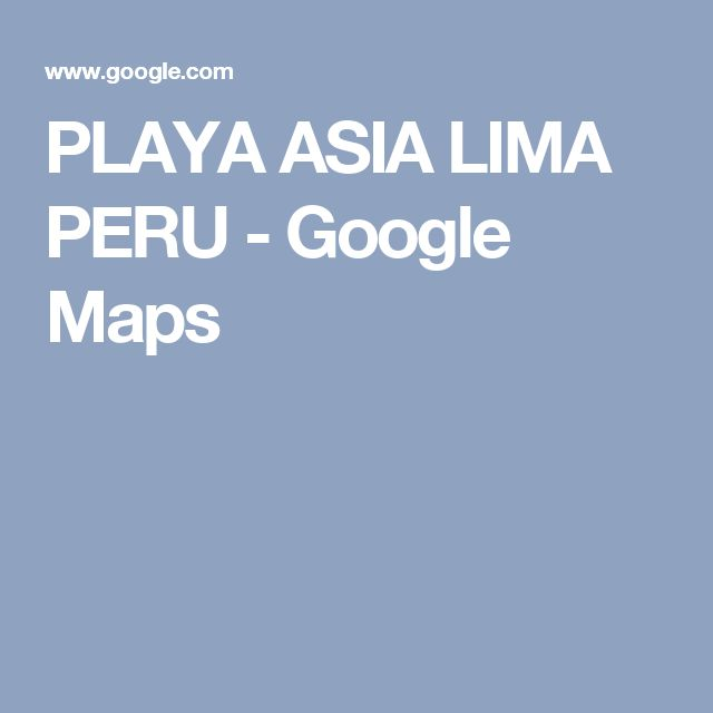 PLAYA ASIA LIMA PERU - Google Maps