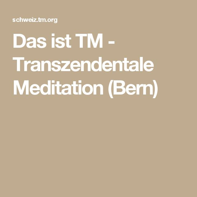 Das ist TM - Transzendentale Meditation (Bern)