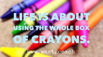 INSPIRATION - EILEEN WEST LIFE COACH | Life is about using the whole box of crayons | Eileen West Life Coach, Life Coach, inspiration, inspirational quotes, motivation, motivational quotes, quotes, daily quotes, self improvement, personal growth, creativity, creativity cheerleader, crayons
