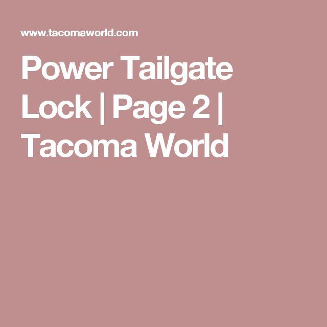 Power Tailgate Lock | Page 2 | Tacoma World