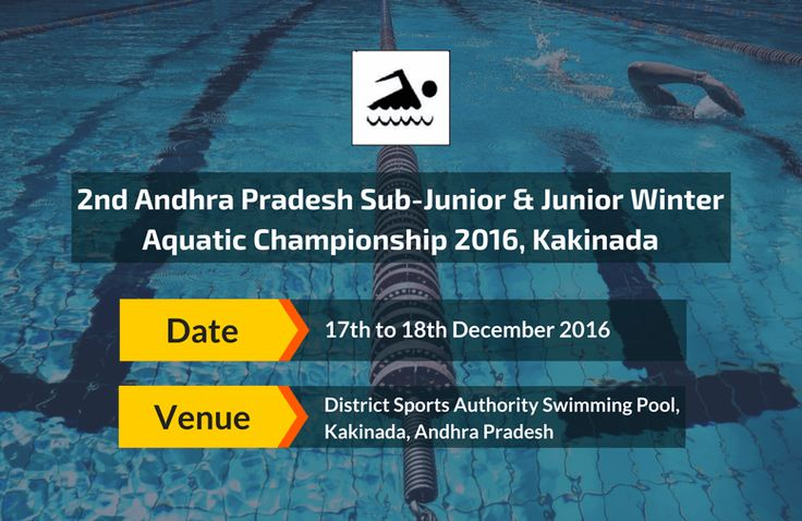 New Dates Announced for 2nd Andhra Pradesh Sub-Junior & Junior Winter Aquatic Championship 2016 The meet will be held on 17th and 18th December 2016 at District Sports Authority Swimming Pool, Kakinada #SwimIndia