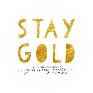 ♥ Stay Gold, Ponyboy ♥