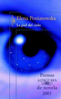 """""""La piel del cielo"""". Madrid : Alfaguara, 2001. http://kmelot.biblioteca.udc.es/record=b1259364~S10*gag"""