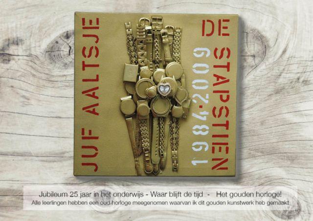 Vrije creaties HET GOUDEN HORLOGE VOOR DE JUF Siska Kroondijk http://siskakroondijk.nl/vrije-creaties/