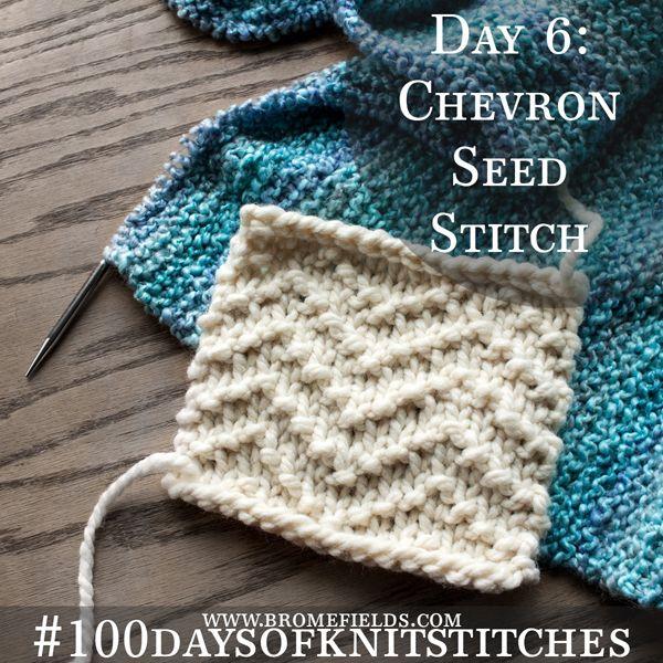 Day 6 : Chevron Seed Knit Stitch : #100daysofknitstitches – Brome Fields