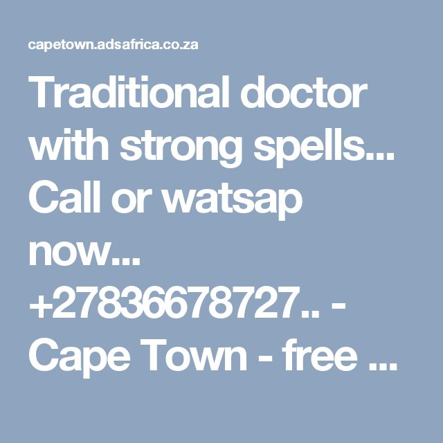 Traditional doctor with strong spells... Call or watsap now... +27836678727.. - Cape Town - free classifieds in South Africa