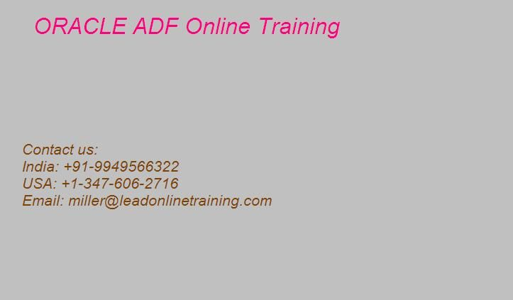 Oracle ADF Online Training classes with lead online training deeply we have qualified and experienced mentors superb, we provide intuitive and effective over the last for all learners in order that learners can cooperate with our teachers and you can light your questions. Oracle ADF is a framework for the end of Java EE that simplifies application development by providing services outside-the-box infrastructure and a visual and declarative development experience.