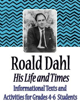 Roald Dahl, His Life and Times: 2 informational texts about the author with six additional activity pages for students and a full answer key.
