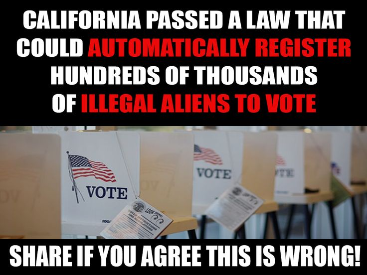 Gov. Jerry Brown signed a new law automatically registering anyone with a driver's license to vote. In California illegal aliens can get a license, and they could be registered to vote if the state fails to verify their eligibility accurately. ~ This SHOULD disqualify ALL California VOTES!!!