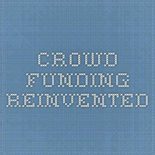 Crowd Funding Reinvented