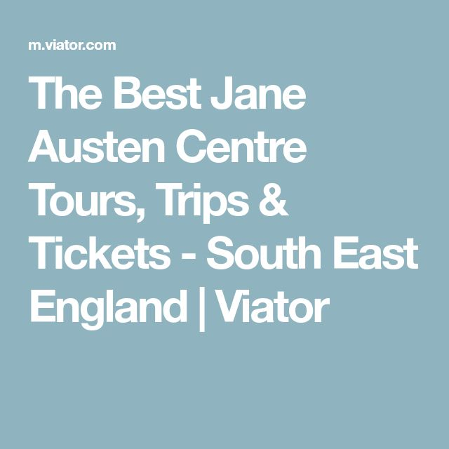 The Best Jane Austen Centre Tours, Trips & Tickets - South East England | Viator