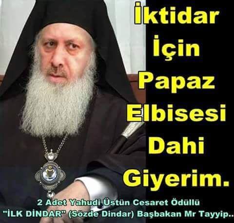 Sizce İktidar İçin Papaz Elbisesi Giyerim Diyen Müslüman, Ülkeyi Kaosa Sokmaktan Kaçınır mı? Sorun Sensin  Muhterem!!