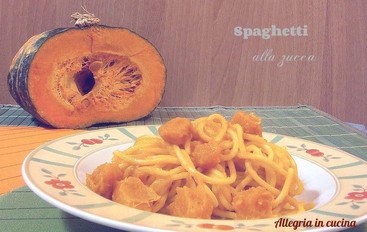 SPAGHETTI ALLA ZUCCA http://blog.giallozafferano.it/allegriaincucina/spaghetti-alla-zucca/