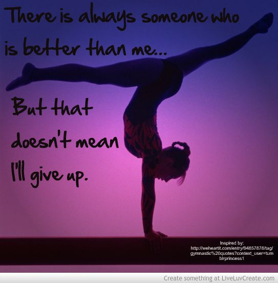 real life quote, not just for gymnasts