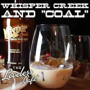 "Whisper Creek and ""Coal"" - Whisper Creek Sipping Cream (or Bailey's Irish"