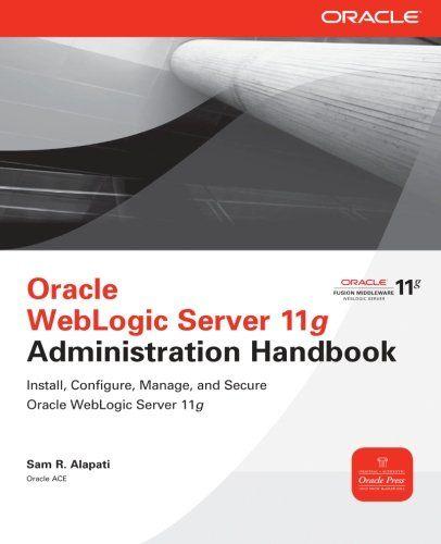 Download free Oracle WebLogic Server 11g Administration Handbook (Oracle Press) pdf
