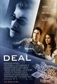 Deal yourself in for high-speed thrills and high-stakes poker action in this triumphant tale of cards and courage starring Burt Reynolds, Bret Harrison and Shannon Elizabeth. Description from rottentomatoes.com. I searched for this on bing.com/images