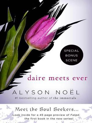 The Soul Seekers series by Alyson Noël (Daire Meets Ever, Fated, Echo, Mystic, Horizon) (own Echo)