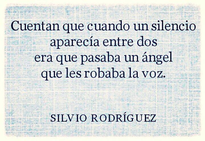 Cuentan que cuando un silencio,aparecia entre dos,  era que pasaba un ángel,que les robaba la voz